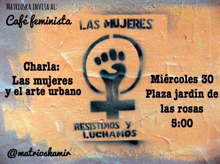 Café feminista: Las mujeres y el arte urbano