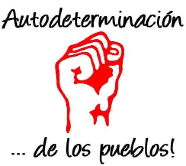 ES MOMENTO DE EXIGIR NUESTRO DERECHO A LA LIBRE AUTODETERMINACIÓN COMO NACIÓN