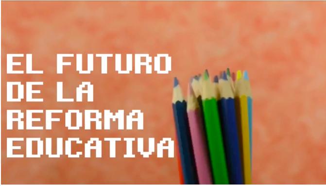 #Luciérnagas: El futuro de la reforma educativa