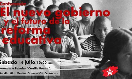 Conferencia: EL nuevo gobierno y el futuro de la reforma educativa