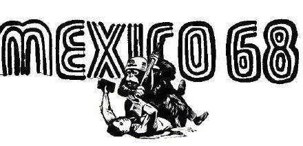 SEMBLANZA: A 50 AÑOS DEL 68 EN MÉXICO