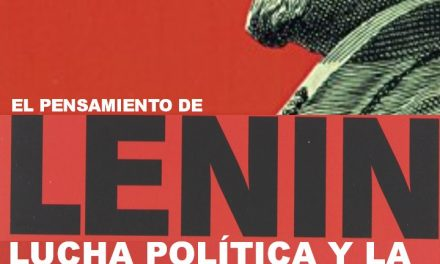 El pensamiento de Lenin: Lucha política y disputa por el poder