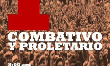 1 de mayo combativo y proletario