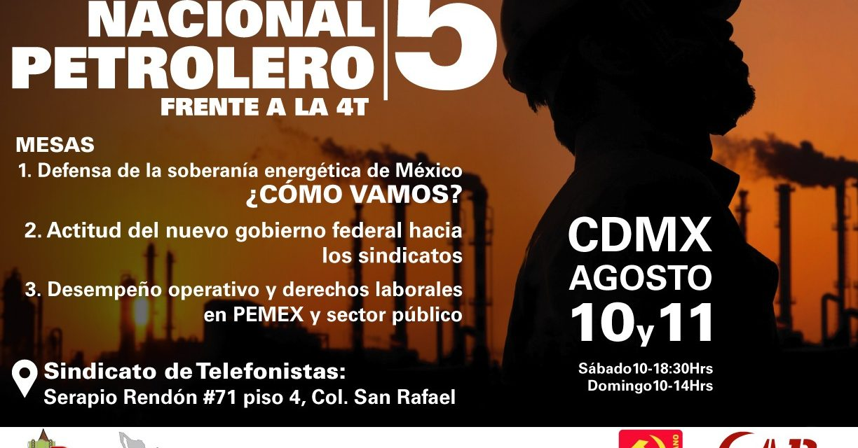 Resolutivos del Quinto Encuentro Nacional Petrolero