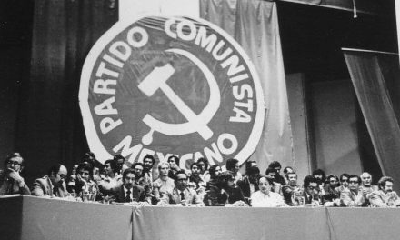 100 AÑOS DE LA FUNDACIÓN DEL PCM Y LAS TRÁGICAS CONSECUENCIAS DE LA RENUNCIA AL MARXISMO LENINISMO