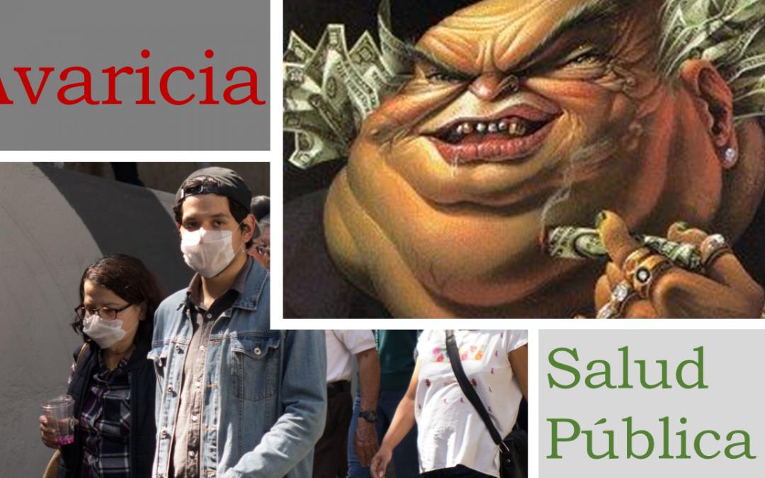 La avaricia de los capitalistas por encima de la salud pública