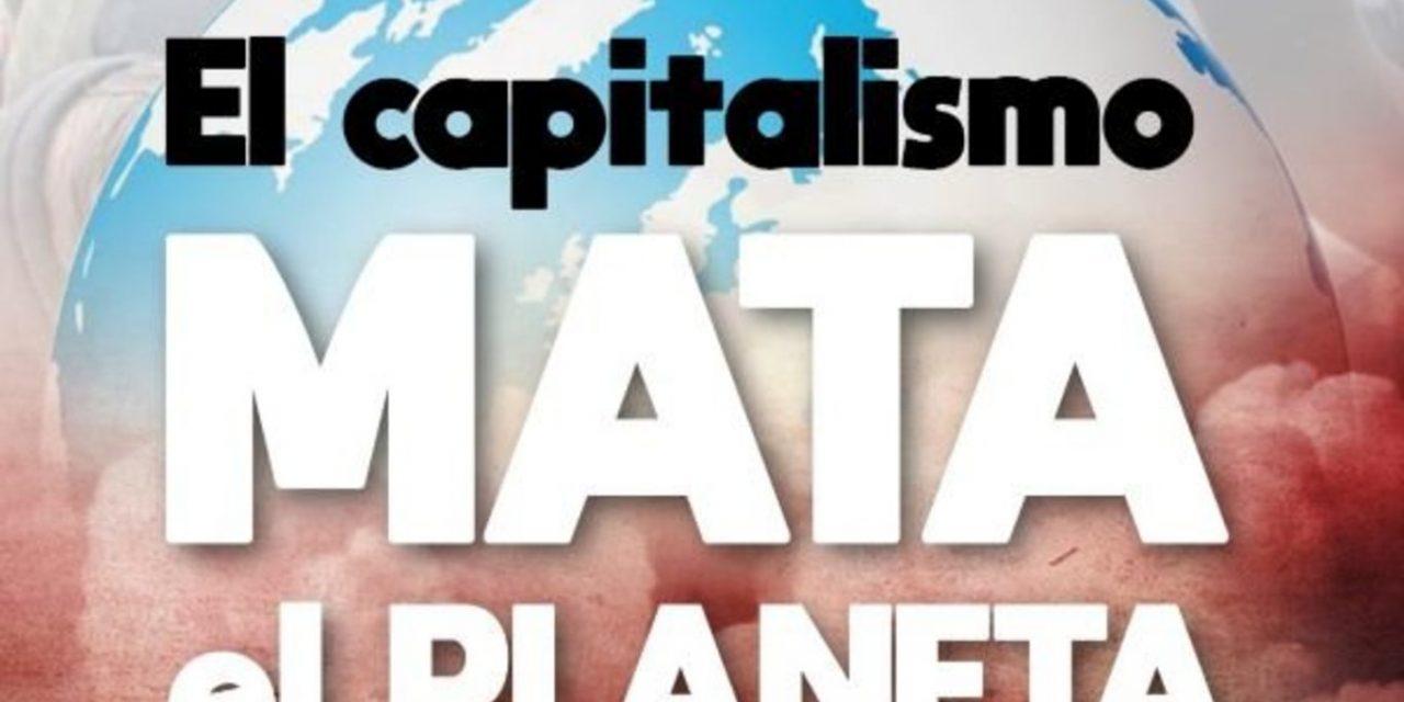 Capitalismo: amenaza global para la humanidad y la vida.