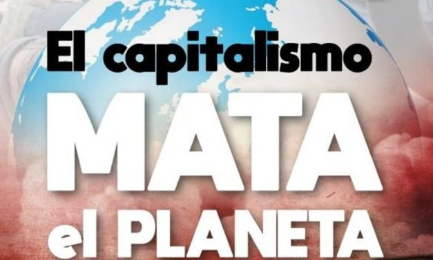 Capitalismo: amenaza global para la humanidad y la vida.